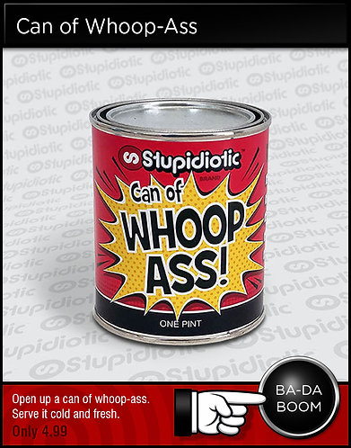 Can of Whoop Ass!