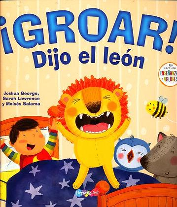 ¡Groar! Dijo el León