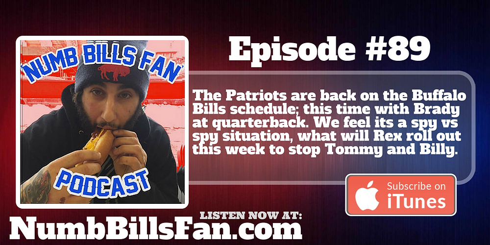 Numb Bills Fan Podcast #89 Week 8 New England Patriots vs Buffalo Bills