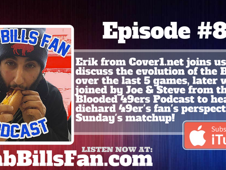 Numb Bills Fan Podcast #85 - #SFvsBUF with Erik Turner from Cover1.net and Joe & Steve from Gold