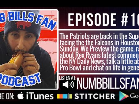 Numb Bills Fan Podcast #106 - Super Bowl LI Preview and Stuff