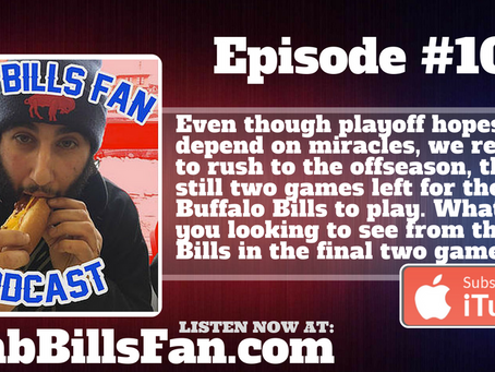 Numb Bills Fan Podcast #101 - Hold Up! There's Still Bills Football Left to Play!