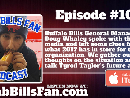 Numb Bills Fan Podcast #103 - Whaley Speaks; Insight in to 2017