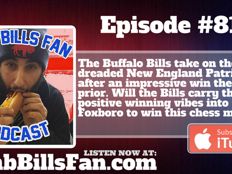 Numb Bills Fan Podcast #81 - The Game We Have Been Waiting For, #BUFvsNE