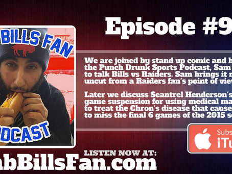 Numb Bills Fan Podcast #97 - #BUF vs OAK w/ Special Guest Sam Tripoli from Punch Drunk Sports