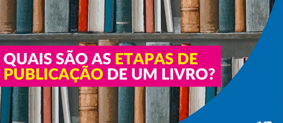 AS ETAPAS PARA A PUBLICAÇÃO DE UM LIVRO