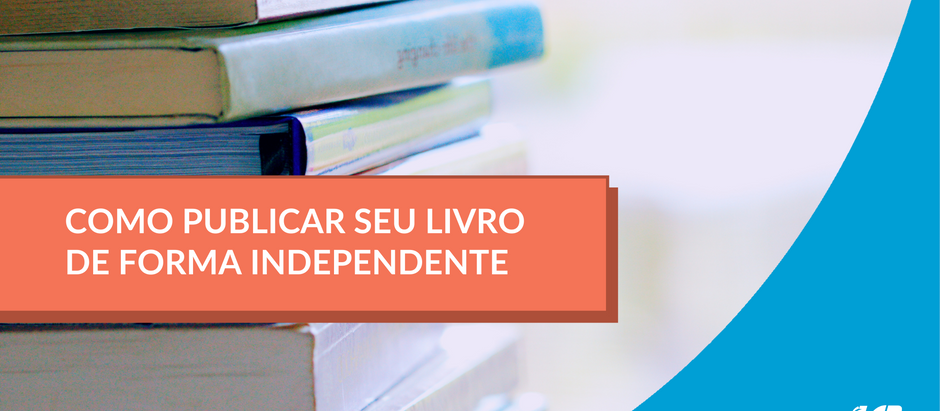 COMO PUBLICAR UM LIVRO DE FORMA INDEPENDETE