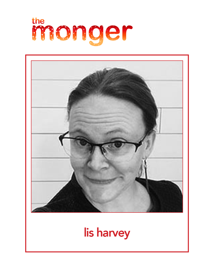 Lis Harvey, Lead Marketing for the monger