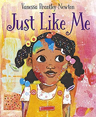 Cover Art for Just Like Me by Vanessa Brantley-Newton