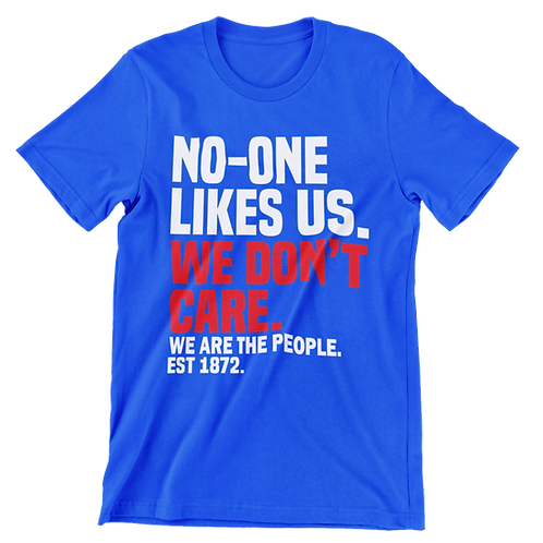 No One Likes Us 1872 T-Shirt