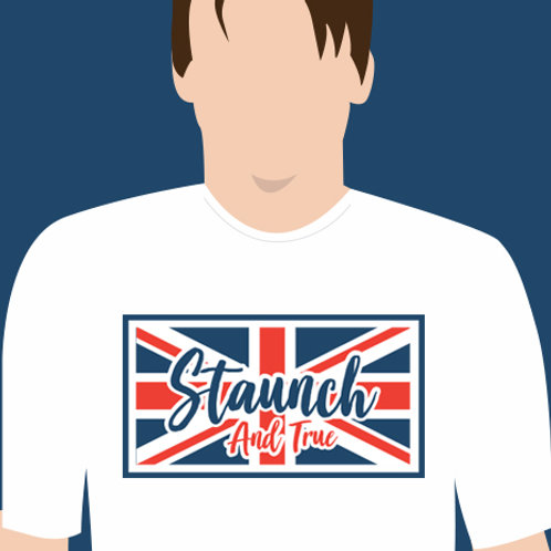 Staunch and True
