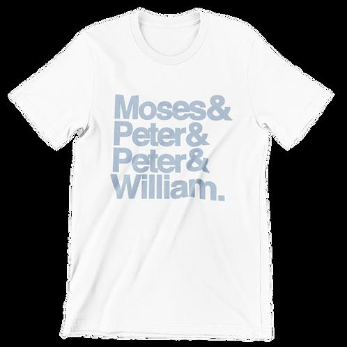 Moses&Peter&Peter&William T-Shirt