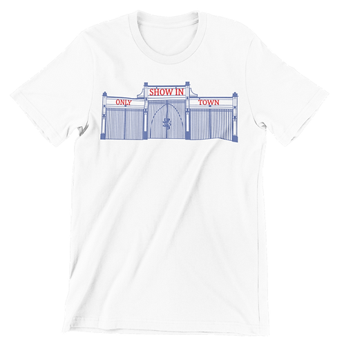 Only Show In Town T-Shirt