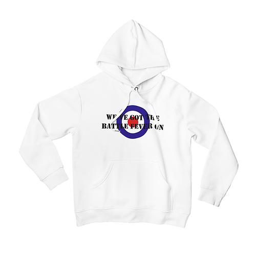 We've Got The Battle Fever On Hoodie
