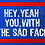 Thumbnail: Boyd - Hey yeah, you with the sad face Mug