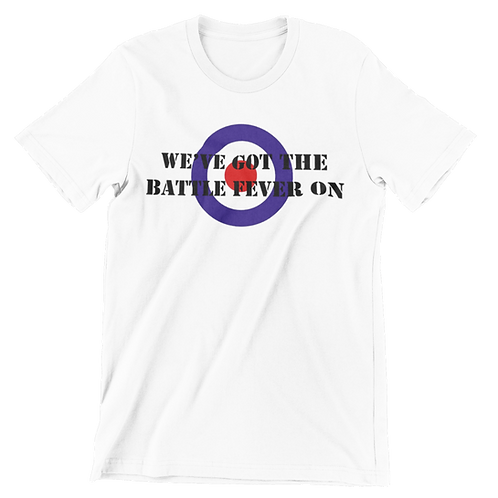 We've Got The Battle Fever On T-Shirt