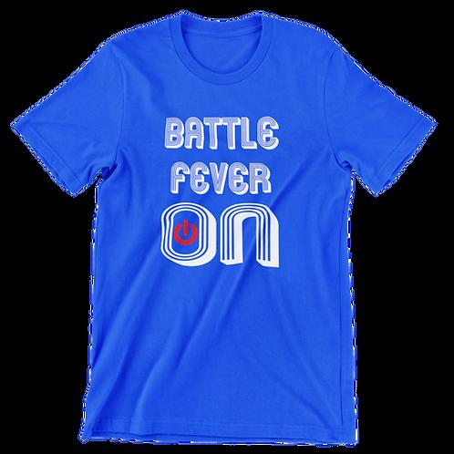 Battle Fever On T-Shirt