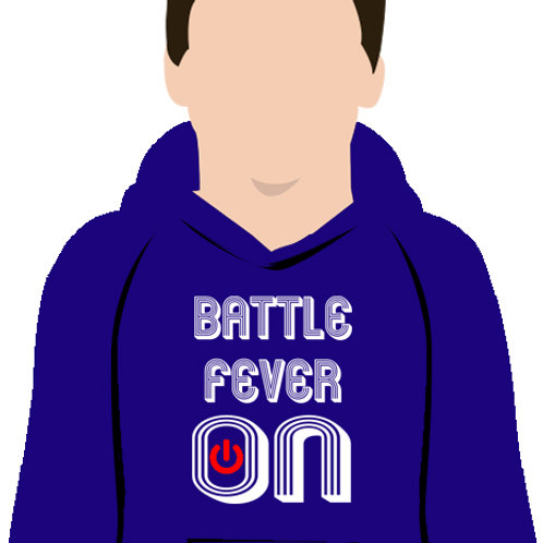 Battle Fever On Hoodie