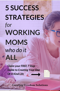 5 Success Strategies for Working Moms who do it all | If you're a working Mom who's looking to be more productive with less stress, then this blog post is for you. It includes 5 tips for Mom's who do it all and then some. Click through to learn all my key ingredients for happier working Mom's.