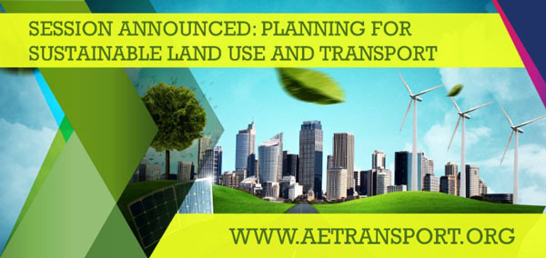 Planning for Sustainable Land Use and Transport, ETC 2018 session announced