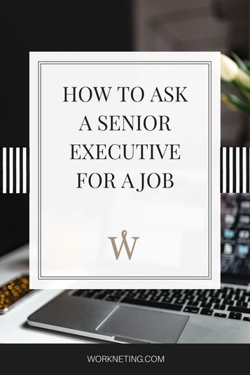 How To Ask A Senior Executive For A Job (Email Included)