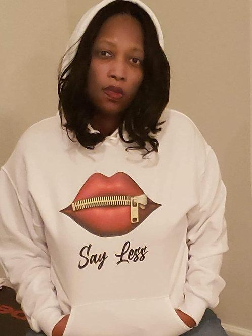 Say Less Hoodie