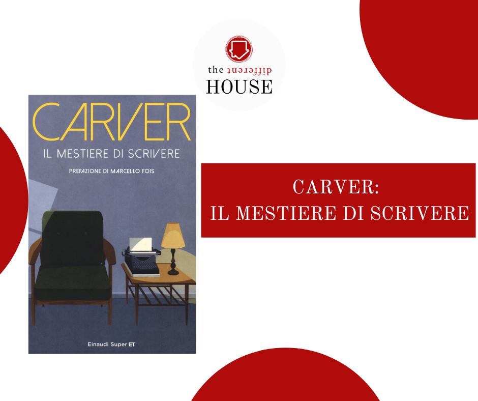 Il mestiere di scrivere. Raymond Carver