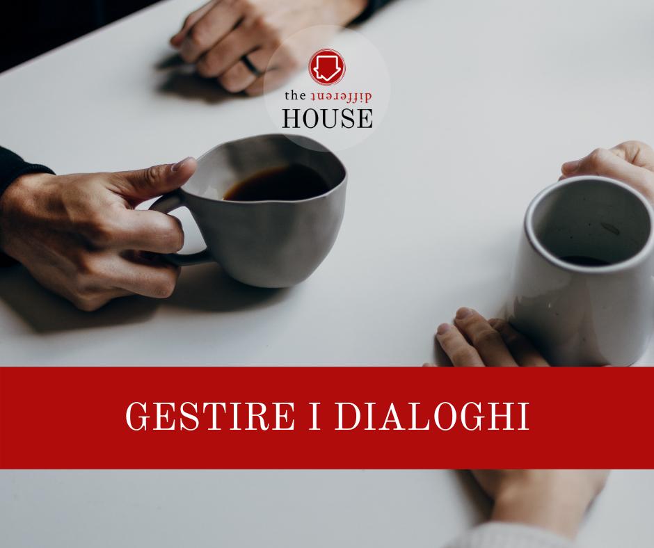 Come gestire i dialoghi