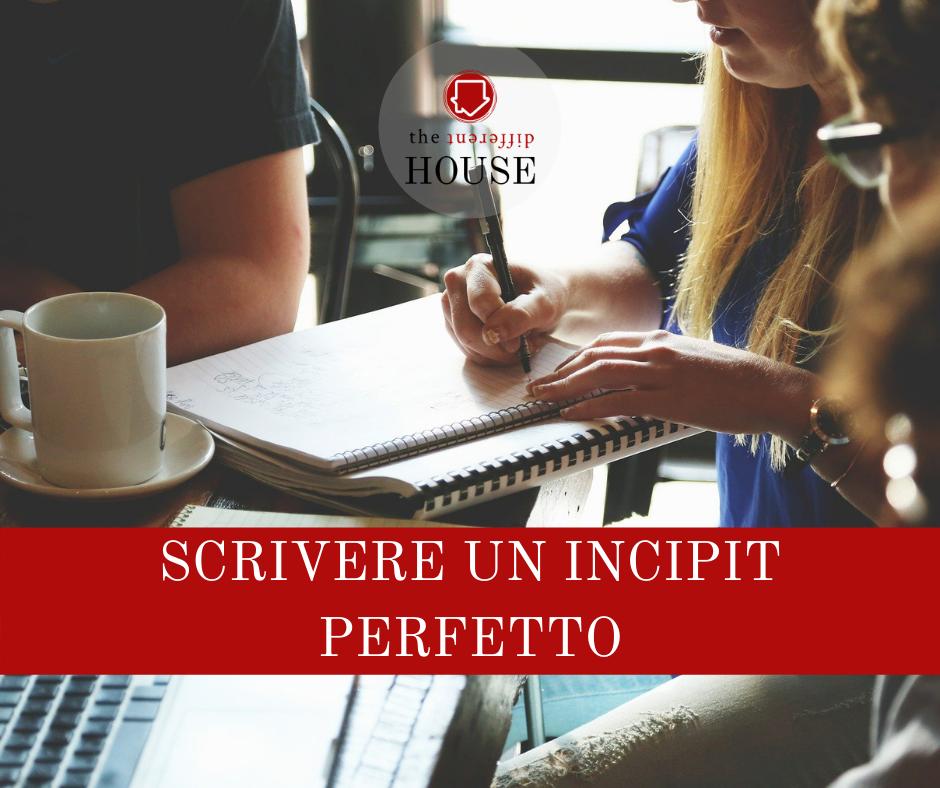Come scrivere un incipit perfetto
