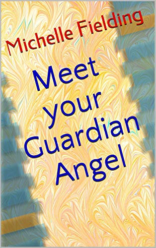 Meet your Angels - E Book by Michelle Fielding