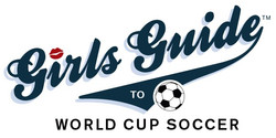 Girls Guide to World Cup Soccer