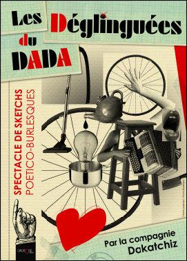 Les Déglinguées du Dada, spectacle surréaliste, Dakatchiz