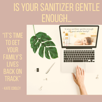 Is Your Sanitizer Gentle Enough For Your Whole Family?