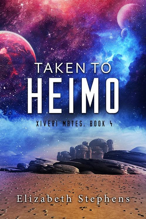 Taken to Heimo: A SciFi Alien Romance (Xiveri Mates Book4)