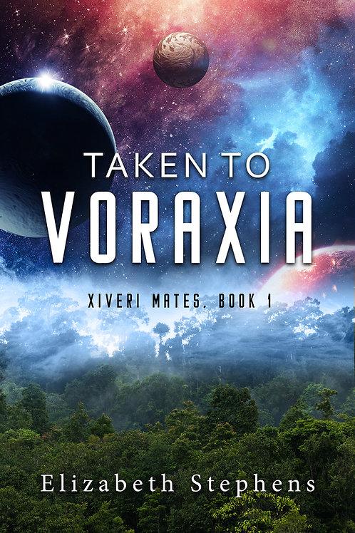 Taken to Voraxia: A SciFi Alien Romance (Xiveri Mates Book 1)