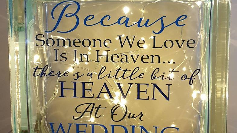 Because someone we love is in heaven light block
