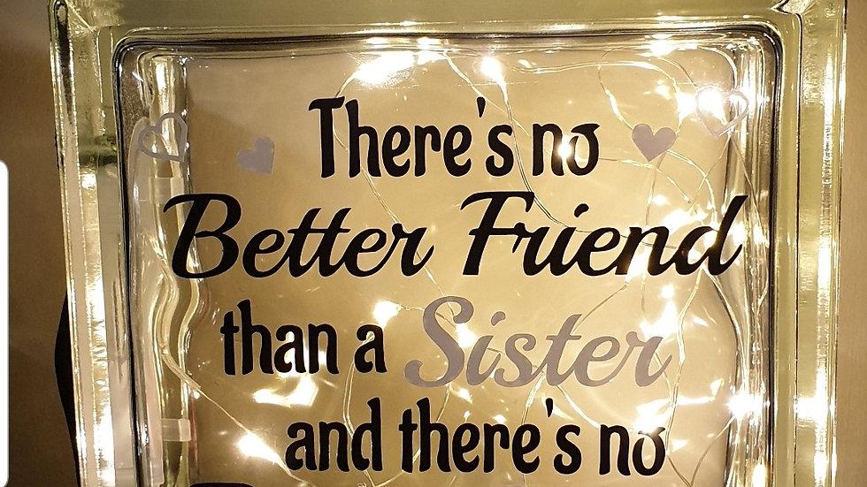No better friend than a sister light block