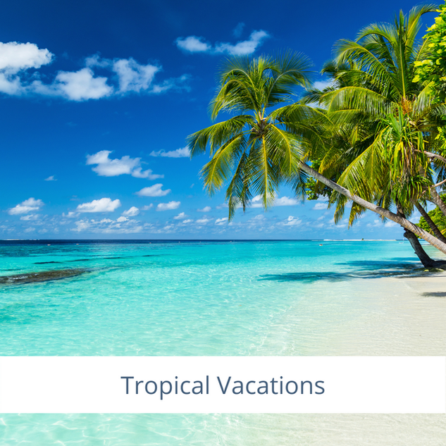 Tropical Vacations