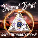 Dymond Bright . Save the world today (Si
