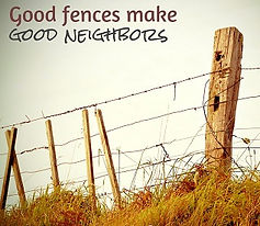 Goog fences make good neighbors