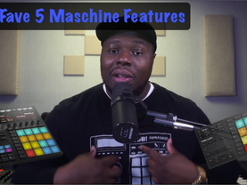 My Fave 5 Maschine Features!
