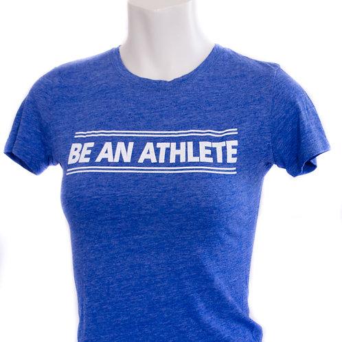 Women's Be An Athlete Tee