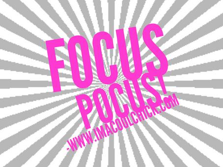 Focus Pocus!!!