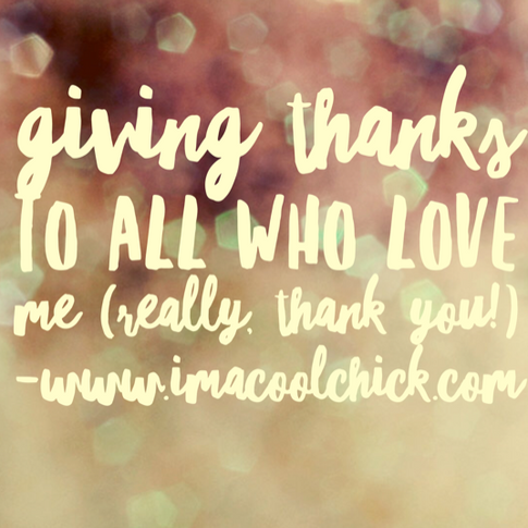Giving Thanks to all who love me