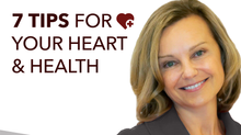 7 tips for your heart & health