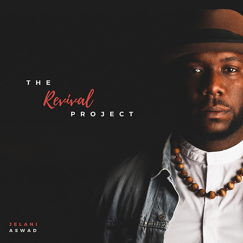 The Revival Project Project Album | Jelani Aswad