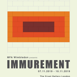 MFA Fine Art, Wimbledon College of Arts ​  'IMMUREMENT'