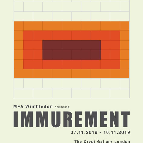 MFA Fine Art, Wimbledon College of Arts  'IMMUREMENT'