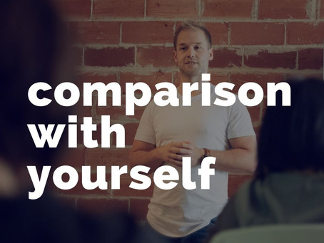 """What if comparing myself today, to my past self, actually makes me feel worse?"""