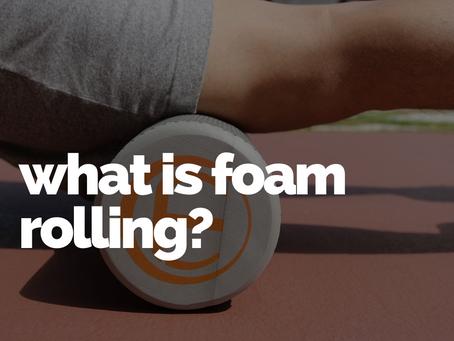 What is foam rolling?